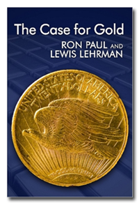book - the case for gold, ron paul & lewis lehrman